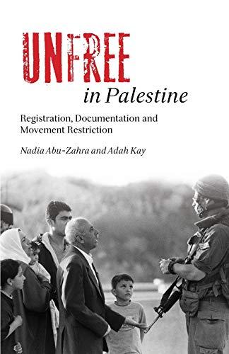 9780745325279: Unfree in Palestine: Registration, Documentation and Movement Restriction