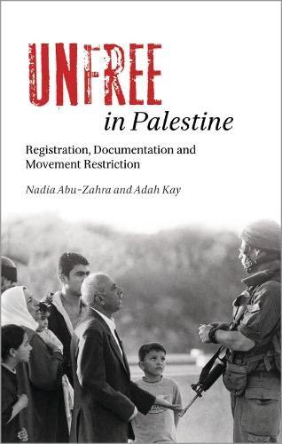 9780745325286: Unfree in Palestine: Registration, Documentation and Movement Restriction