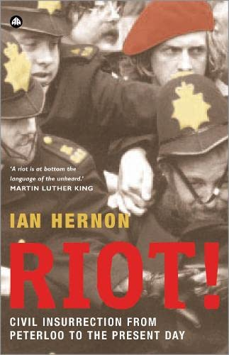 9780745325385: Riot!: Civil Insurrection From Peterloo to the Present Day