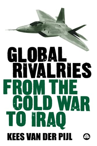 Global Rivalries From the Cold War to: van der Pijl,