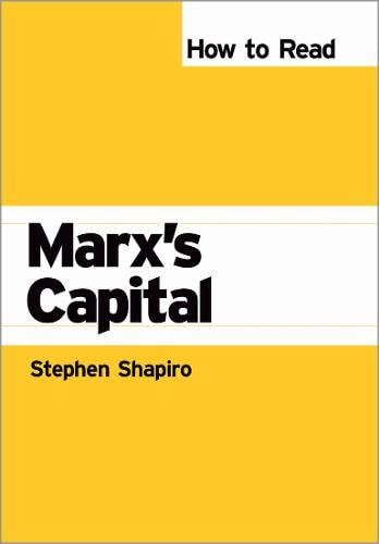 How to Read Marx's Capital (How to Read Theory): Shapiro, Stephen