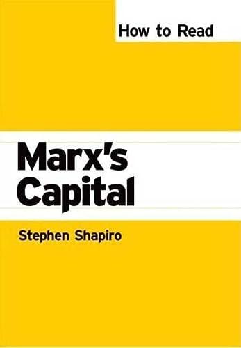 How to Read Marx's Capital (How to Read Theory): Shapiro, Stephen