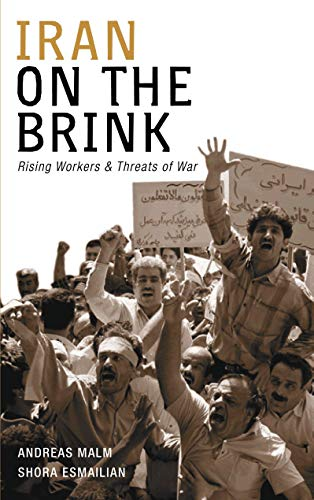 9780745326030: Iran on the Brink: Rising Workers and Threats of War