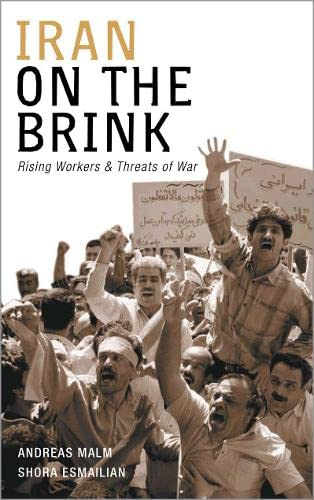 9780745326047: Iran on the Brink: Rising Workers and Threats of War