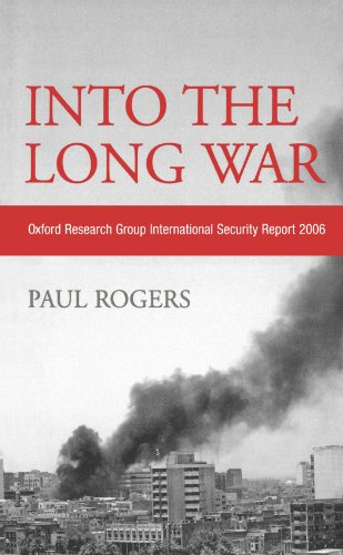 9780745326115: Into the Long War: Oxford Research Group International Security Report 2006