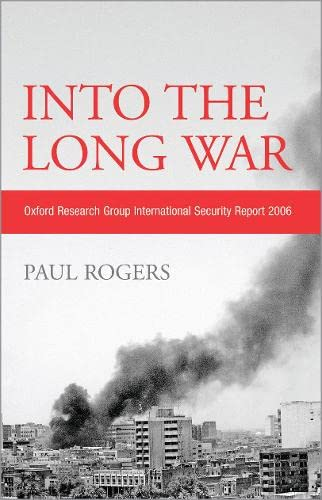 9780745326122: Into the Long War: Oxford Research Group International Security Report 2006