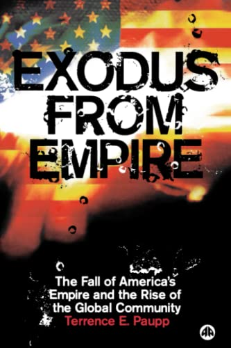 9780745326139: Exodus From Empire: The Fall of America's Empire and the Rise of the Global Community