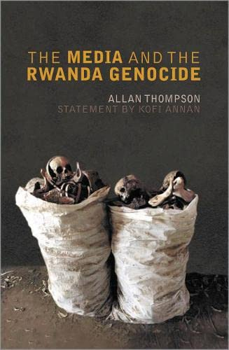 9780745326269: The Media and the Rwanda Genocide