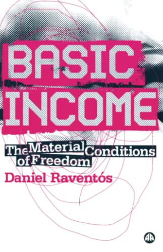 9780745326290: Basic Income: The Material Conditions of Freedom