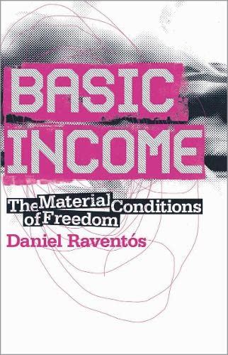 9780745326306: Basic Income: The Material Conditions of Freedom
