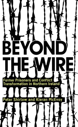 9780745326313: Beyond the Wire: Former Prisoners and Conflict Transformation in Northern Ireland