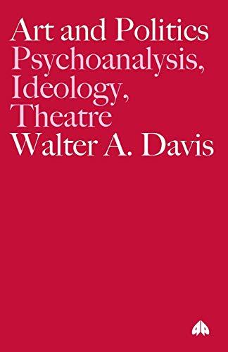 Art And Politics: Psychoanalysis, Ideology, Theatre