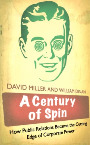 9780745326887: A Century of Spin: How Public Relations Became the Cutting Edge of Corporate Power