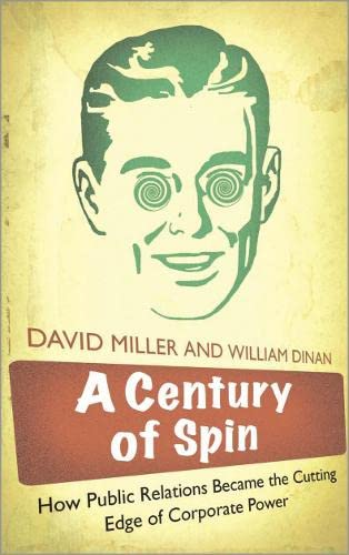 9780745326894: A Century of Spin: How Public Relations Became the Cutting Edge of Corporate Power