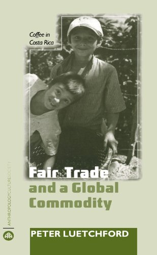9780745326986: Fair Trade and a Global Commodity: Coffee in Costa Rica (Anthropology, Culture and Society)