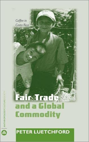 9780745326993: Fair Trade and a Global Commodity: Coffee in Costa Rica (Anthropology, Culture and Society)