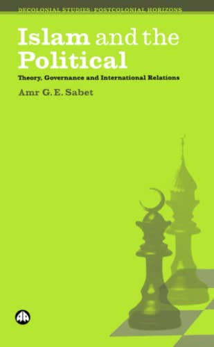 9780745327198: Islam and the Political: Theory, Governance and International Relations (Decolonial Studies, Postcolonial Horizons)
