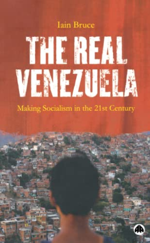 9780745327365: The Real Venezuela: Making Socialism in the 21st Century