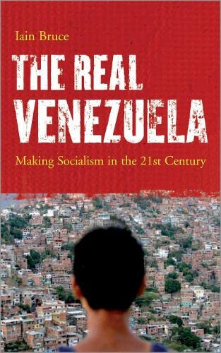 9780745327372: The Real Venezuela: Making Socialism in the 21st Century