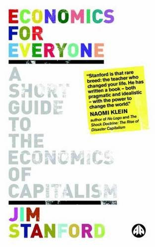 9780745327518: Economics for Everyone: A Short Guide to the Economics of Capitalism
