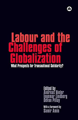 Labour and the Challenges of Globalization: What: Pillay, Devan, Lindberg,