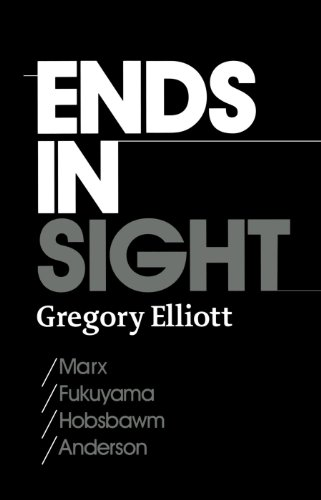 9780745327624: Ends in Sight: Marx/Fukuyama/Hobsbawm/Anderson