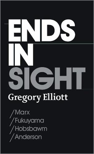 9780745327631: Ends in Sight: Marx/Fukuyama/Hobsbawm/Anderson (Between the Lines)