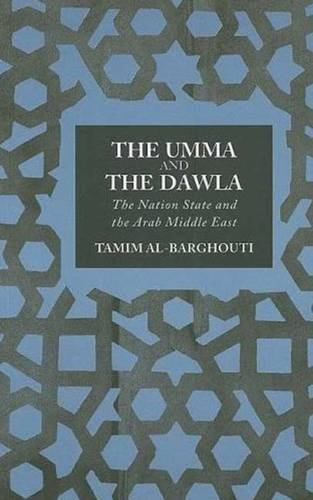 9780745327709: The Umma and Dawla: The Nation-State and the Arab Middle East