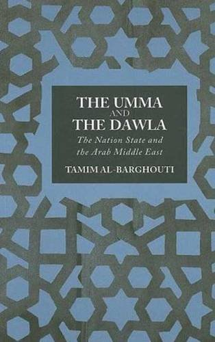 9780745327716: The Umma and Dawla: The Nation State and the Arab Middle East