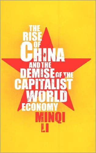 9780745327723: The Rise of China and the Demise of the Capitalist World-Economy