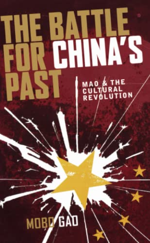 9780745327808: The Battle for China's Past: Mao and the Cultural Revolution