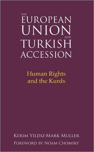 9780745327853: The European Union and Turkish Accession: Human Rights and the Kurds