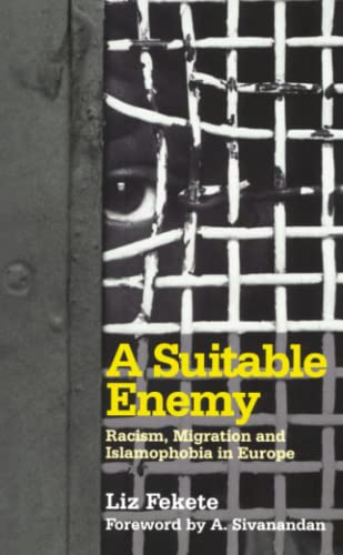 9780745327921: A Suitable Enemy: Racism, Migration and Islamophobia in Europe