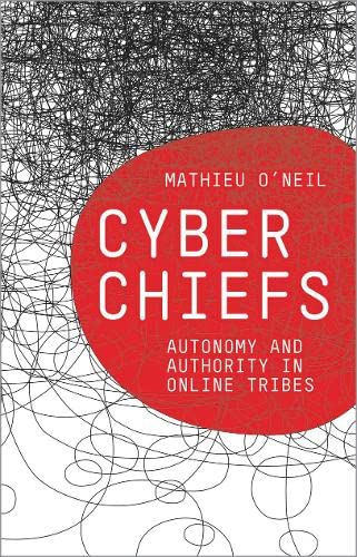 9780745327976: Cyberchiefs: Autonomy and Authority in Online Tribes