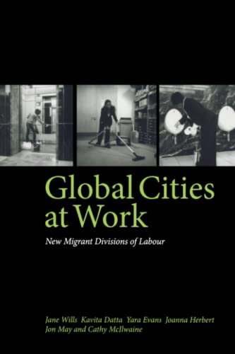 9780745327983: Global Cities At Work: New Migrant Divisions of Labour