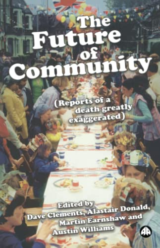9780745328164: The Future of Community: Reports of a Death Greatly Exaggerated