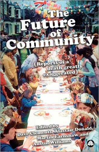 The Future Of Community: Reports Of A Death Greatly Exaggerated
