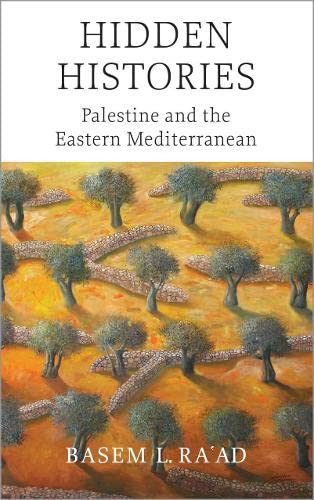 9780745328317: Hidden Histories: Palestine and the Eastern Mediterranean