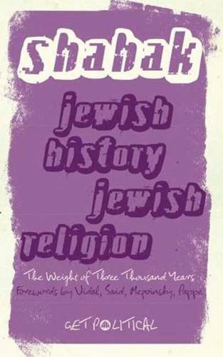 9780745328416: Jewish History, Jewish Religion: The Weight of Three Thousand Years (Get Political)