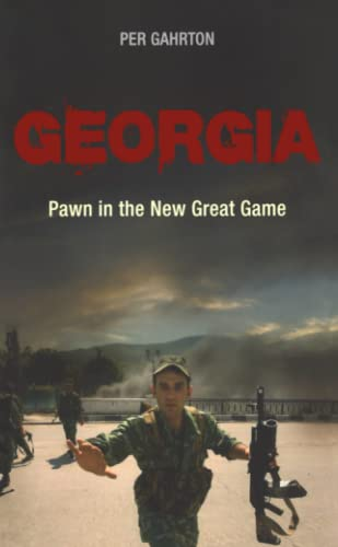 9780745328591: Georgia: Pawn in the New Great Game