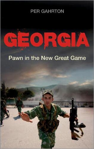 9780745328607: Georgia: Pawn in the New Great Game
