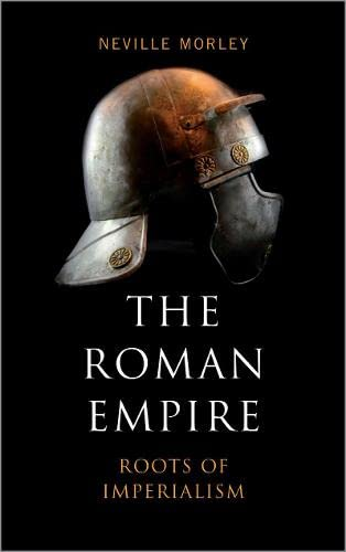 9780745328706: The Roman Empire: Roots of Imperialism