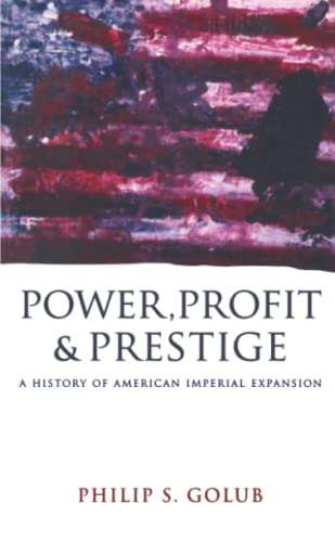 9780745328713: Power, Profit and Prestige: A History of American Imperial Expansion