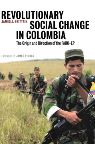 9780745328751: Revolutionary Social Change in Colombia: The Origin and Direction of the FARC-EP