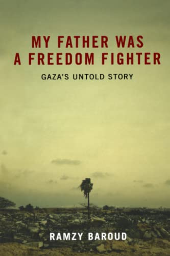 9780745328812: My Father Was a Freedom Fighter: Gaza's Untold Story