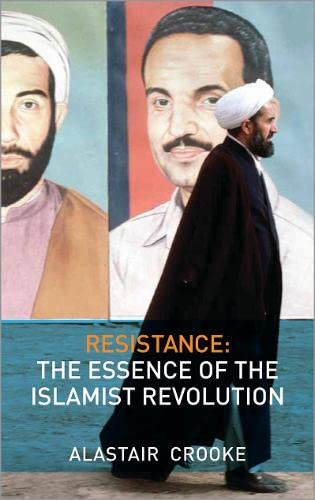 9780745328867: Resistance: The Essence of the Islamist Revolution