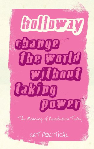9780745329185: Change the World Without Taking Power (Get Political)