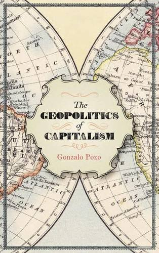 9780745329239: The Geopolitics of Capitalism: New Spaces of Imperialist Rivalry