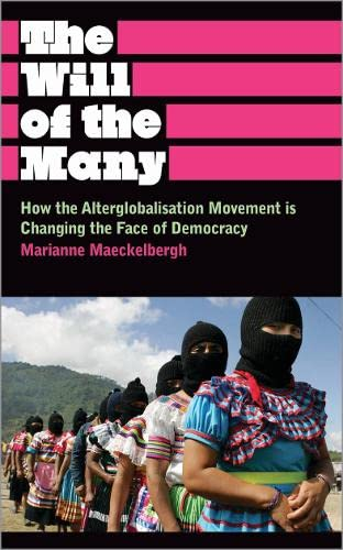9780745329260: The Will of the Many: How the Alterglobalisation Movement is Changing the Face of Democracy (Anthropology, Culture and Society)