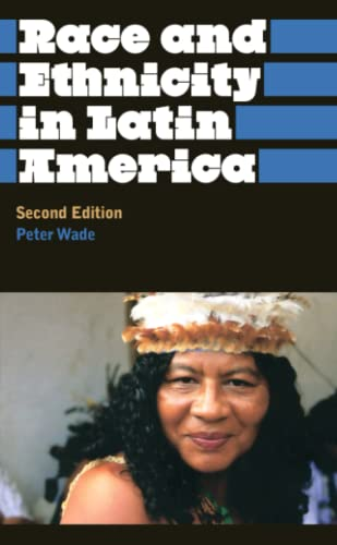 9780745329475: Race And Ethnicity In Latin America (Anthropology, Culture and Society)